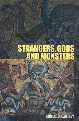 Strangers, Gods and Monsters By Kearney, Richard