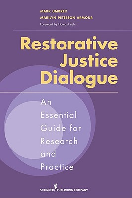 Restorative Justice Dialogue By Umbreit, Mark, Ph.D./ Armour, Marilyn Peterson, Ph.D.