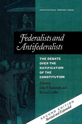 Federalists and Antifederalists By Kaminski, John P. (EDT)/ Leffler, Richard (EDT)